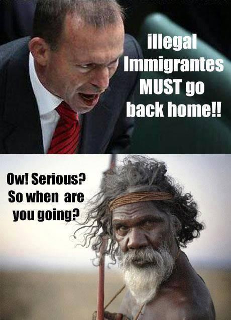 Immigranter gå hjem? Ow, hvornår går i, spørger manden, hvis forfædre i flest generationer er fra Australien